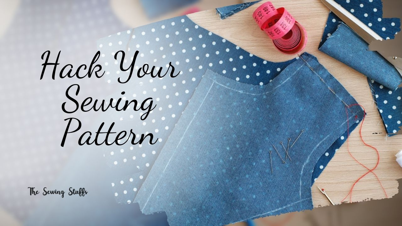 Hack Your Sewing Pattern