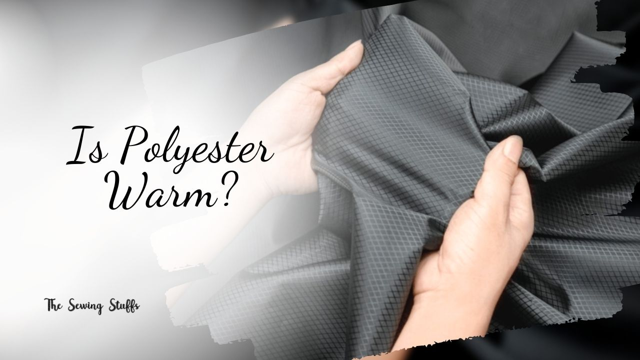 Is Polyester Warm